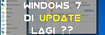 Windows 7 di Update Lagi oleh Microsoft, Gak Jadi Dihentikan?