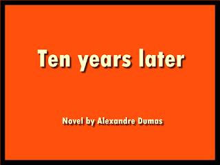 Ten years later, a Novel by Alexandre Dumas PDF book
