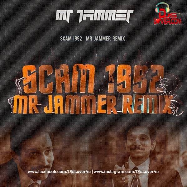 Scam 1992 Mr Jammer Remix