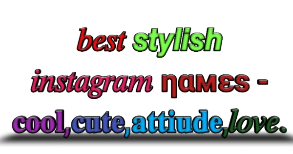500+ best stylish Instagram name-for boys and girl, cute attitude loving names.