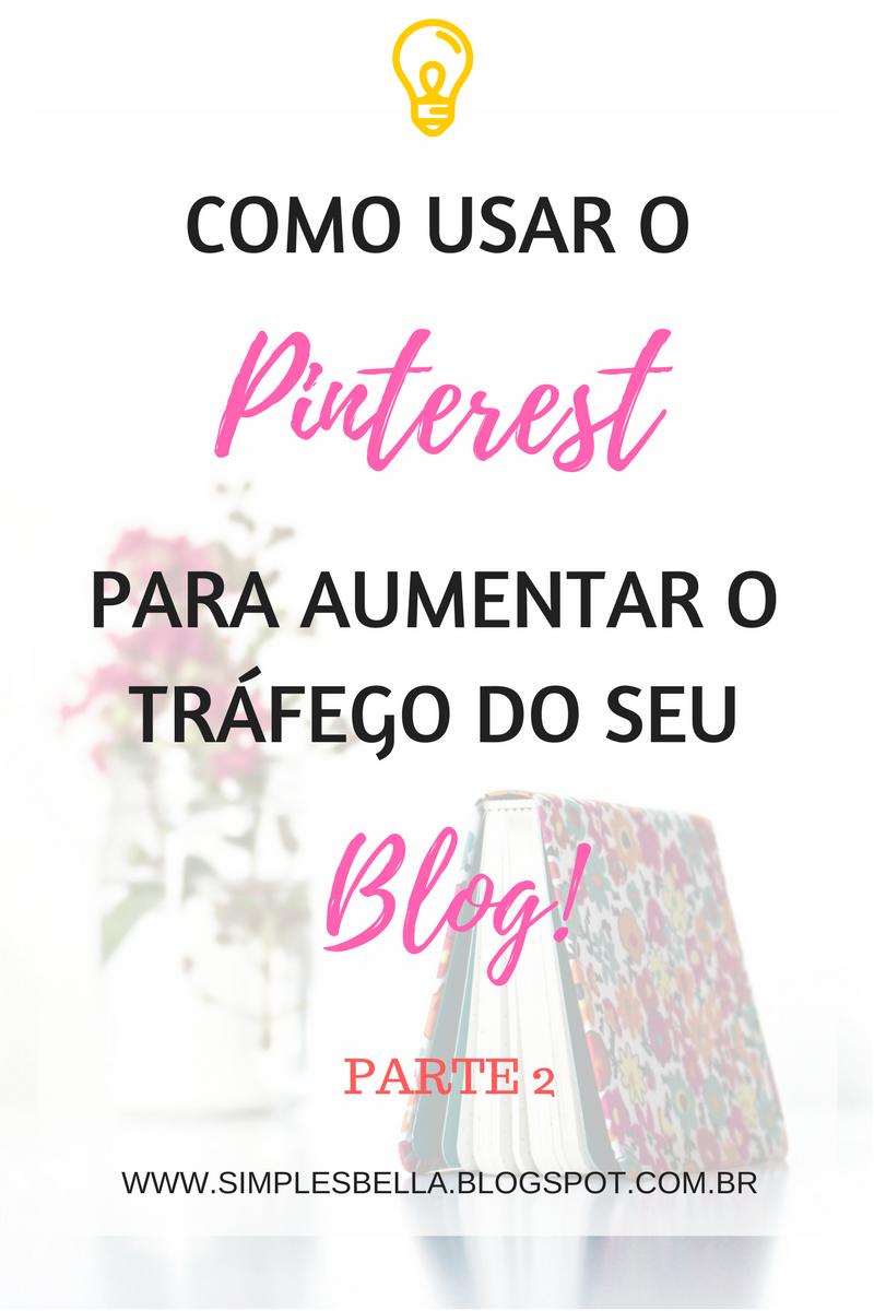 Como usar o Pinterest, Como divulgar seu blog no Pinterest