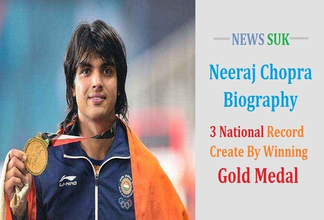Neeraj Chopra Biography 3 National record Create by winning gold medal
