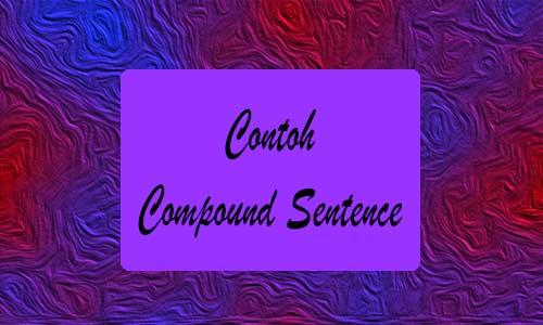 Contoh Compound Sentence dengan Materi Lengkap