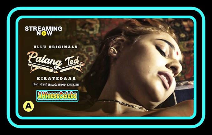 Palang Tod: Kirayedaar (2021) - Ullu Hindi Hot Web Series S01 Complete