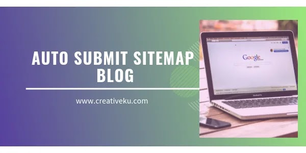 Cara Auto Submit Sitemap di Google Webmaster Tool (GWT)