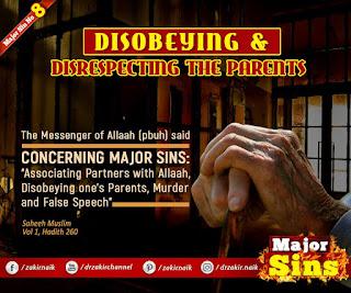 MAJOR SIN. 8.2. DISOBEYING & DISRESPECTING THE PARENTS | Kabira Gunah