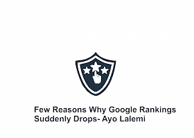 Why Is Google Dropping My Site Ranking? Few Reasons Why Google Rankings Suddenly Drops