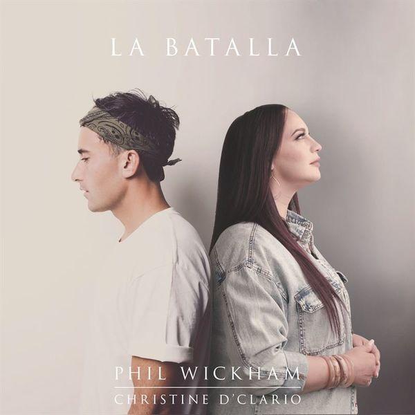 Phil Wickham – La Batalla (Feat.Christine D'Clario) (Single) 2021