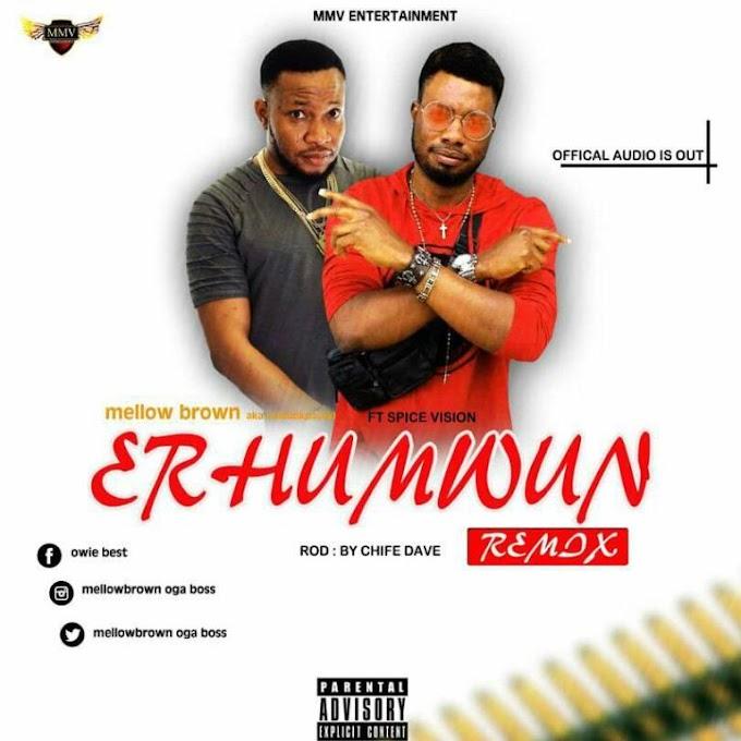 DOWNLOAD MP3: Mellow Brown – Erhumwun (Remix) Ft Spice Vision
