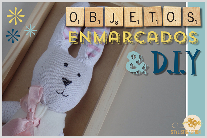 Objetos infantiles enmarcados + DIY - portada post by Styistinaction
