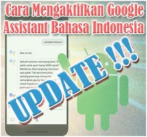 Cara Terbaru Mengaktifkan Google Assistant Bahasa Indonesia