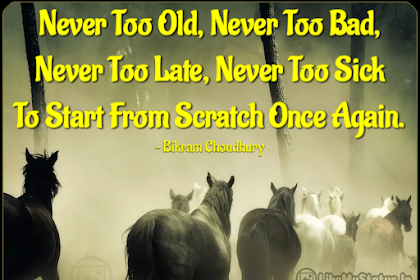 Never Too Old... Inspirational Life Changing Quote..