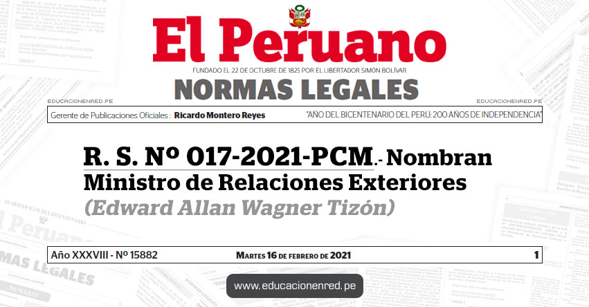 R. S. Nº 017-2021-PCM.- Nombran Ministro de Relaciones Exteriores (Edward Allan Wagner Tizón)
