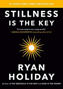 Stillness is the Key by Ryan Holiday Ebook Download