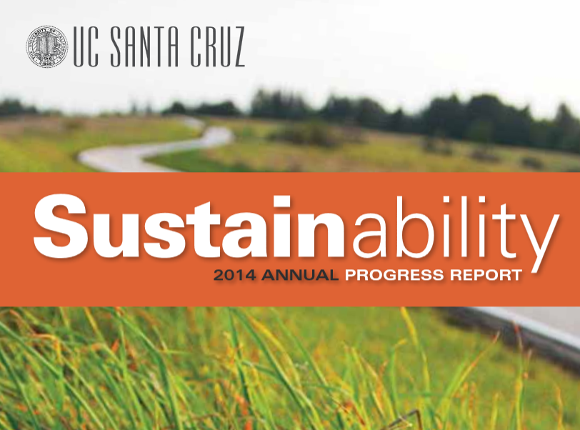 http://sustainability.ucsc.edu/governance/files/Annual%20Sustainability%20Progress%20Report%202013-2014.pdf