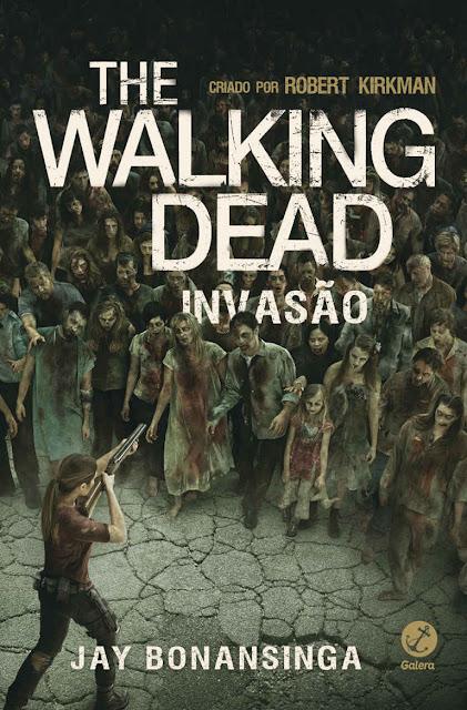 Invasão - The Walking Dead - Robert Kirkman, Jay Bonansinga