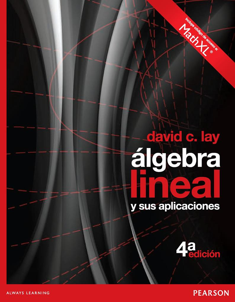 Álgebra lineal y sus aplicaciones, 4ta Edición – David C. Lay