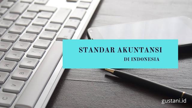 Standar Akuntansi yang Berlaku di Indonesia
