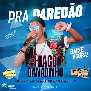 HIAGO DANADINHO - AO VIVO EM SERRA DO RAMALHO - BA 2018