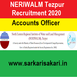 NERIWALM Tezpur Recruitment 2020 - Apply For Accounts Officer Post