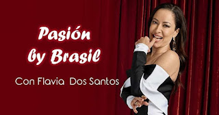 Pasión By Brasil con Flavia Dos Santos
