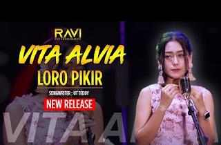 Lirik Lagu Loro Pikir - Vita Alvia, Anggun Pramudita, Happy Asmara, Syahiba Saufa