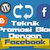 10 Cara Mempromosikan Blog Melalaui Facebook