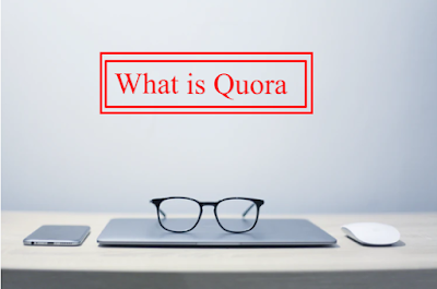 What is Quora and why we use it?