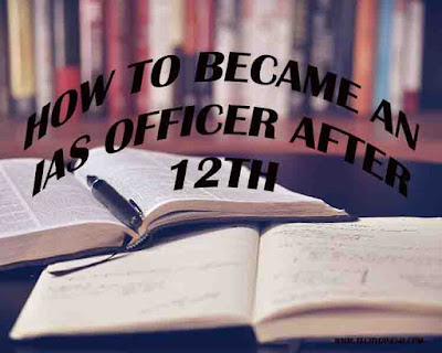 How to became an IAS officer after 12th