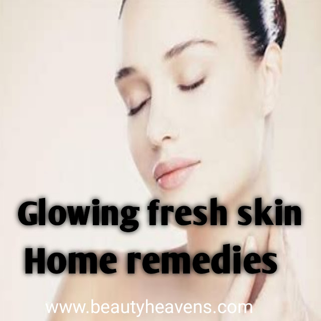 How to get glowing and fresh skin at home?