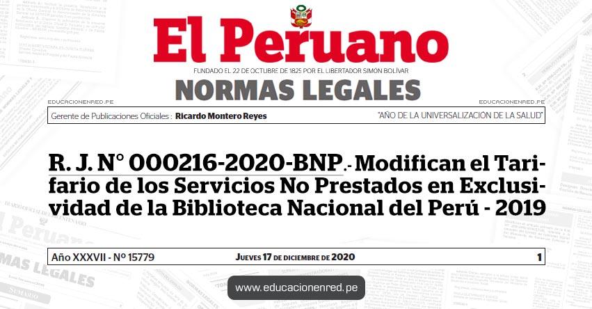 R. J. N° 000216-2020-BNP.- Modifican el Tarifario de los Servicios No Prestados en Exclusividad de la Biblioteca Nacional del Perú - 2019