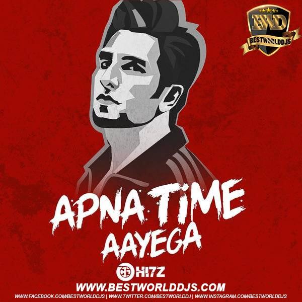 Apna Time Aayega (Remix) - HI7Z