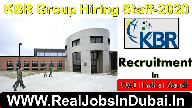 KBR Group Hiring Now In UAE , Saudi & India .