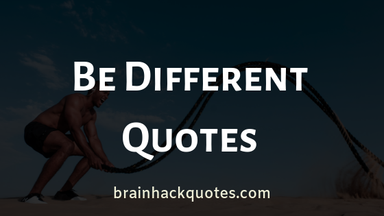 Be Different Quotes
