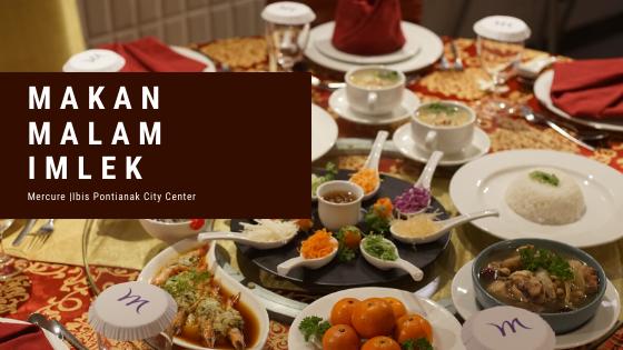 Imlek Dinner, Mercure dan Ibis City Center Pontianak