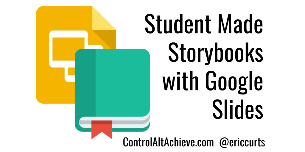 Google Slides for Student Created Storybooks
