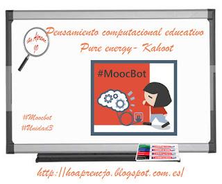 #estoyenlasredes, #hoaprencjoenxarxa, , #MoocBot, Ho aprenc Jo, hoaprencjo, pensamiento computacional, historia, Pensamiento computacional educativo , kahoot, pure energy, gamificación
