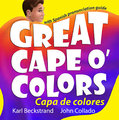 Learning color names in English and Spanish with Great Cape o' Colors - Capa de colores: A Story in English and Spanish, written by Karl Beckstrand