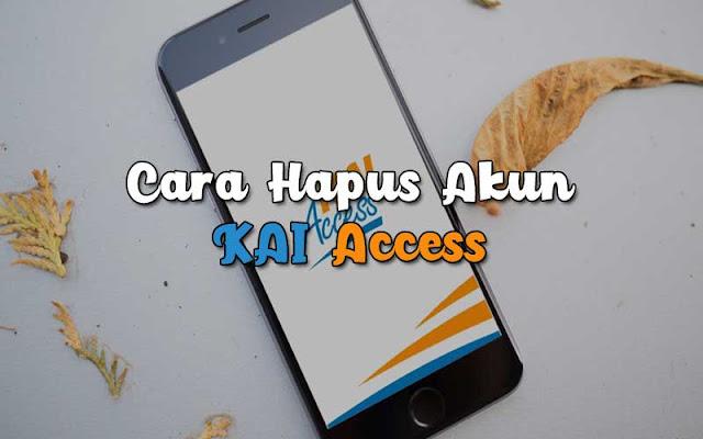 Begini Cara Hapus Akun KAI Access Secara Permanen