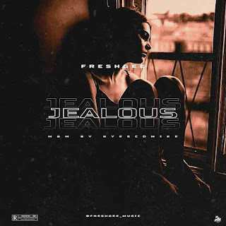 Fresh Gee – Jealous