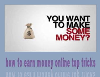 how to earn money online top tricks in english November 2019