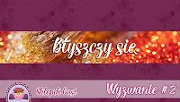 http://sklepikgosi.blogspot.com/2016/11/wyzwanie-2-byszczy-sie.html