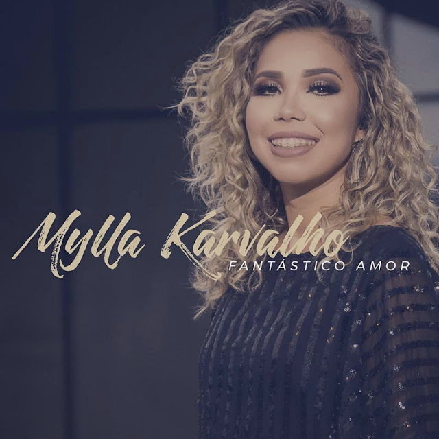 """""""Fantástico Amor"""": Mylla Karvalho lança CD com participação de Ana Paula Valadão"""