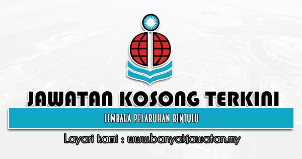 Jawatan Kosong 2021 di Lembaga Pelabuhan Bintulu