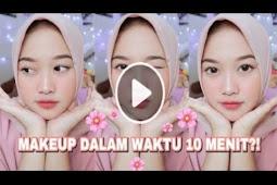 Video Tutorial Makeup Buru-Buru Cuma 10Menit Gak Pake Lama, Hasilnya Natural