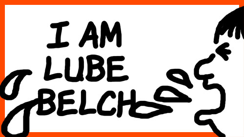 I AM LUBE BELCH
