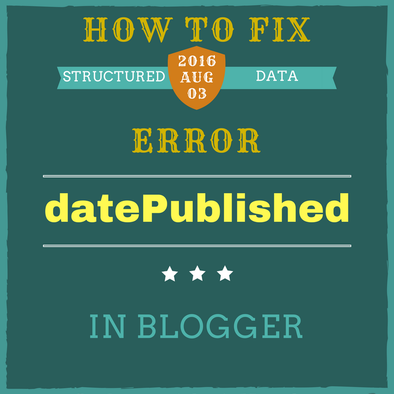 Fix datePublished error in Blogger