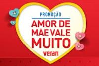 Promoção Amor de Mãe vale muito Veran promocaoveran.com.br