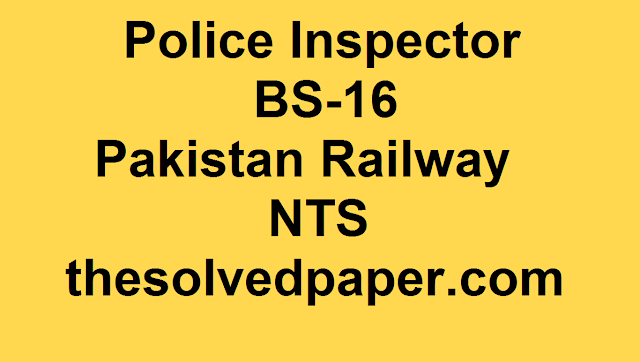 Past Papers of Police Inspector, Pakistan Railway Past Papers