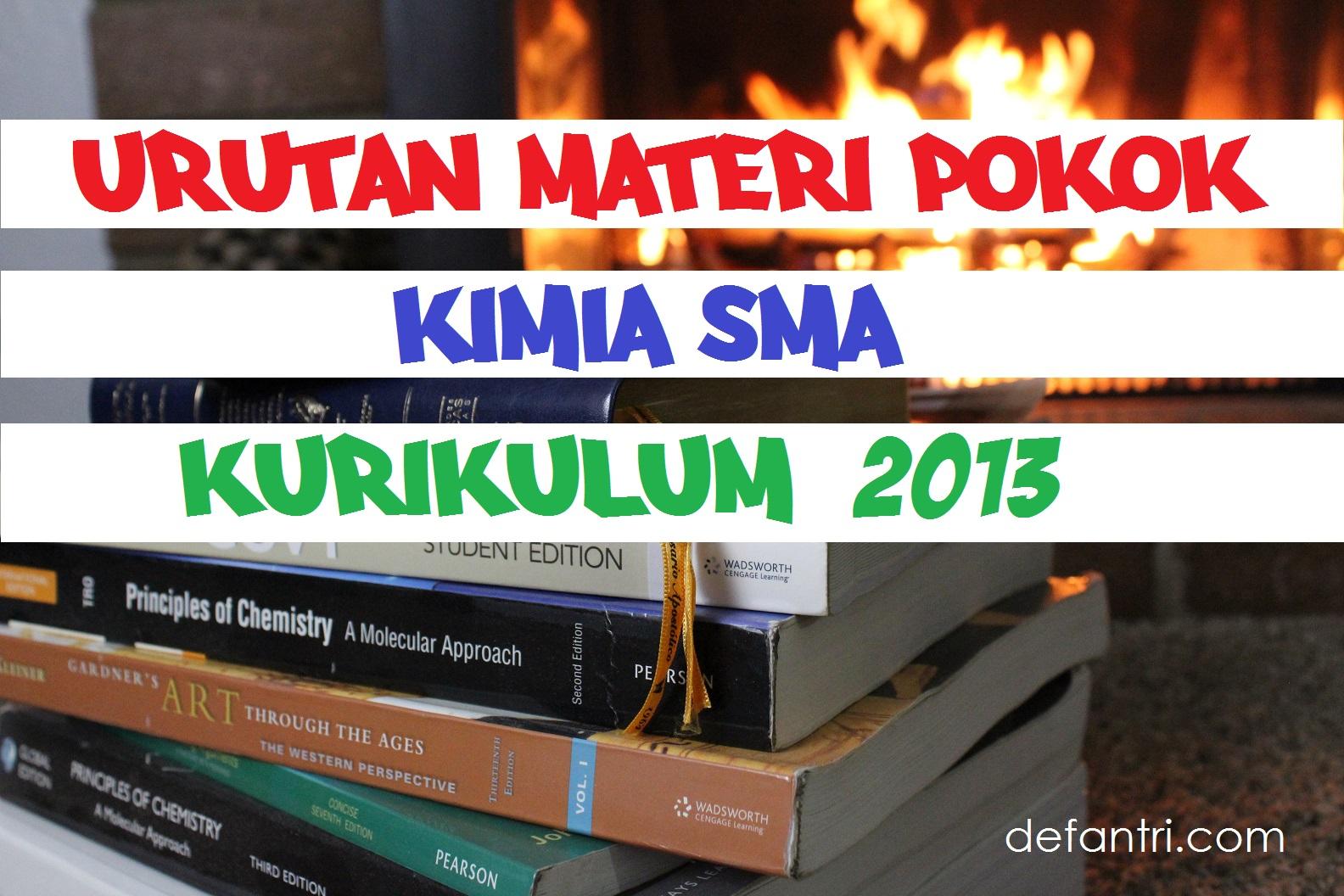 Urutan Materi Pokok Pembelajaran Kimia SMA Kurikulum 2013